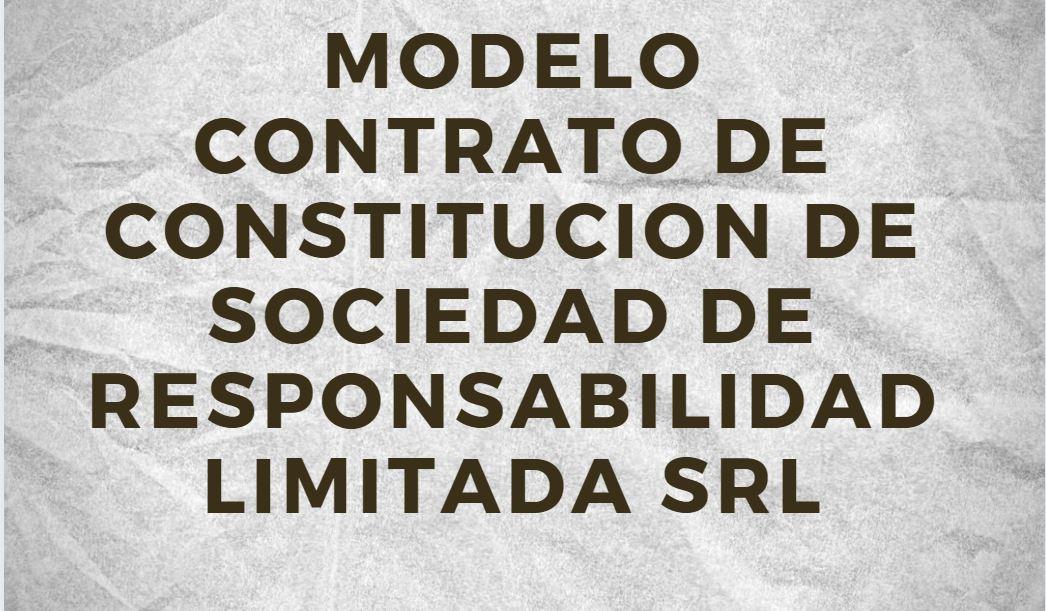 modelo de contrato de constitucion de sociedad de responsabilidad limitada