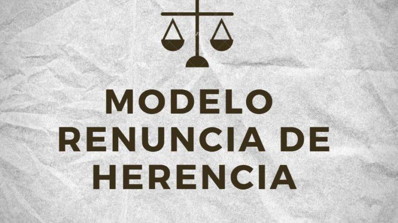 MODELO DE RENUNCIA DE HERENCIA