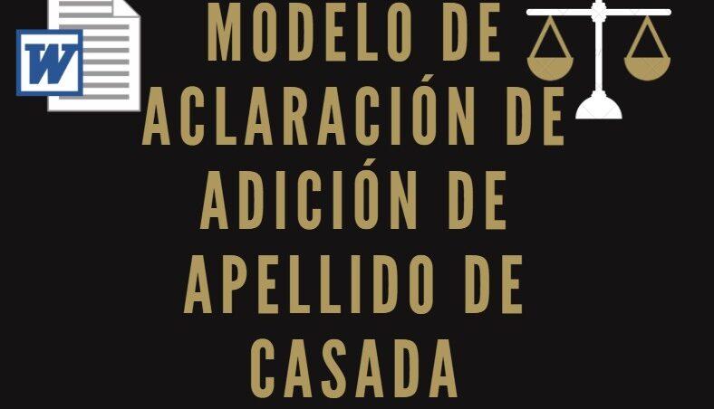 ACLARACIÓN DE ADICION DEL APELLIDO DE CASADA